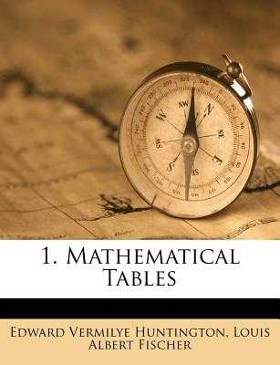 1. Mathematical Tables - Huntington, Edward Vermilye