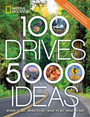 100 Drives, 5,000 Ideas: Where to Go, When to Go, What to Do, What to See - Yogerst, Joe