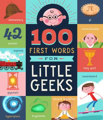 100 First Words for Little Geeks - Jorden, Brooke, and Kershner, Kyle (Illustrator)