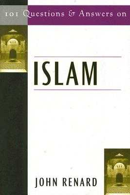 101 Questions and Answers on Islam - Renard, John