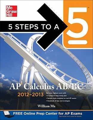 5 Steps to a 5 AP Calculus AB & BC, 2012-2013 Edition - Ma, William