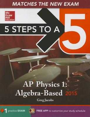 5 Steps to a 5 AP Physics 1: Algebra-Based - Jacobs, Greg