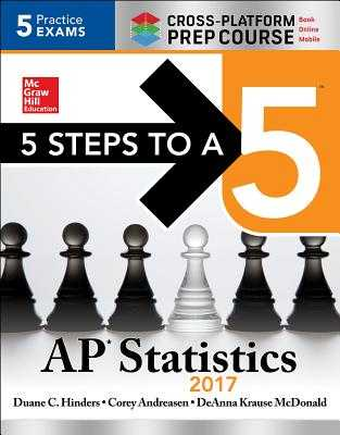 5 Steps to a 5 AP Statistics 2017 Cross-Platform Prep Course - Hinders, Duane C., and Andreasen, Corey, and Mcdonald, Deanna Krause