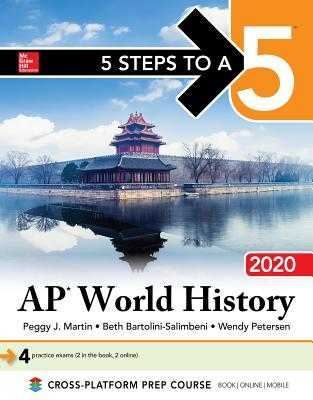5 Steps to a 5: AP World History: Modern 2020 - Martin, Peggy J, and Bartolini-Salimbeni, Beth, and Petersen, Wendy