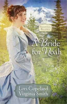 A Bride for Noah - Copeland, Lori, and Smith, Virginia
