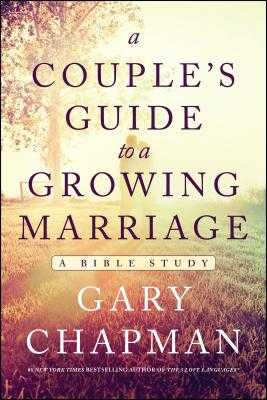 A Couple's Guide to a Growing Marriage: A Bible Study - Chapman, Gary