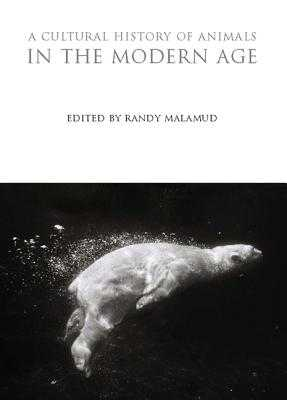 A Cultural History of Animals in the Modern Age - Malamud, Randy (Editor)