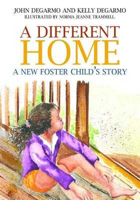 A Different Home: A New Foster Child's Story - Degarmo, Kelly, and Degarmo, John, Dr.