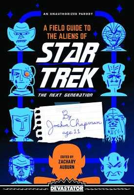 A Field Guide to the Aliens of Star Trek: The Next Generation - Auburn, Zachary