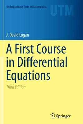 A First Course in Differential Equations - Logan, J David