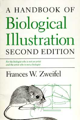 A Handbook of Biological Illustration - Zweifel, Frances W
