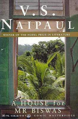 A House For Mr Biswas - S. Naipaul, V.