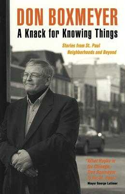 A Knack for Knowing Things: Stories from St. Paul Neighborhoods and Beyond - Boxmeyer, Don