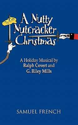 A Nutty Nutcracker Christmas - Covert, Ralph, and Mills, G Riley