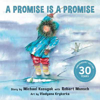 A Promise Is a Promise - Kusugak, Michael, and Munsch, Robert