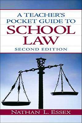 A Teacher's Pocket Guide to School Law - Essex, Nathan L