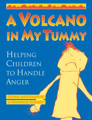 A Volcano in My Tummy: Helping Children to Handle Anger - Whitehouse, Eliane, and Pudney, Warwick