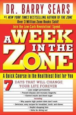 A Week in the Zone - Sears, Barry, Dr., PH.D., and Kotz, Deborah