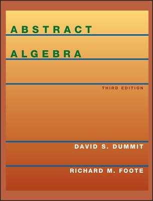Abstract Algebra - Dummit, David S, and Foote, Richard M