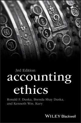 Accounting Ethics - Duska, Ronald F., and Duska, Brenda Shay, and Wm. Kury, Kenneth
