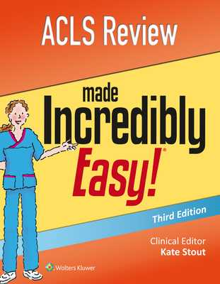 ACLS Review Made Incredibly Easy - Lippincott Williams & Wilkins