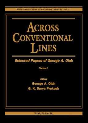 Across Conventional Lines: Selected Papers of George A. Olah - Olah, George A.