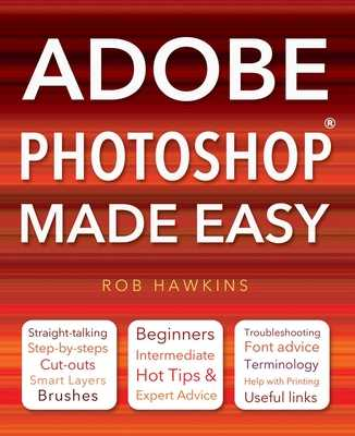 Adobe Photoshop Made Easy - Hawkins, Rob