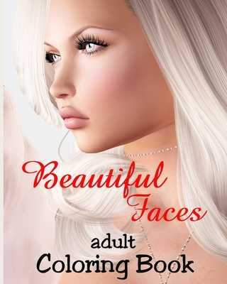 Adult Coloring Book - Beautiful Faces: Grayscale Illustrations of Gorgeous Women for Relaxation - Dee, Alex