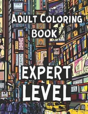 Adult Coloring Book - Expert Level: Challenging Coloring Pages for Grownups - Dee, Alex