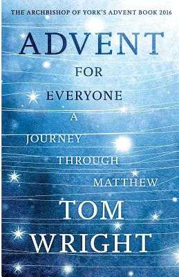 Advent for Everyone: A Journey Through Matthew - Wright, Tom