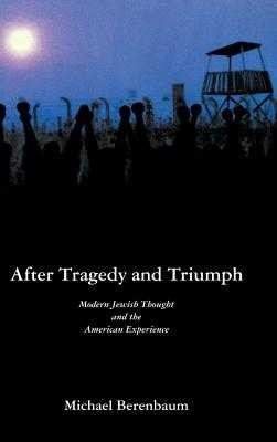 After Tragedy and Triumph - Berenbaum, Michael, Mr., PH.D.