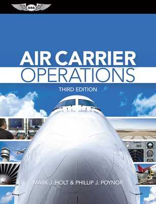 Air Carrier Operations - Holt, Mark J, and Poynor, Phillip J