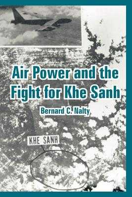 Air Power and the Fight for Khe Sanh - Nalty, Bernard C