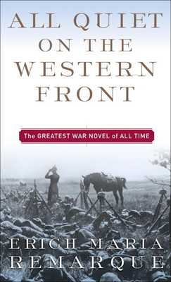 All Quiet on the Western Front - Remarque, Erich Maria, and Wheen, Arthur Wesley (Translated by)