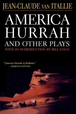 America Hurrah and Other Plays: Eat Cake, the Hunter and the Bird, the Serpent, Bad Lady, the Traveler, the Tibetan Book of the Dead - Van Itallie, Jean-Claude, and Coco, Bill (Introduction by)