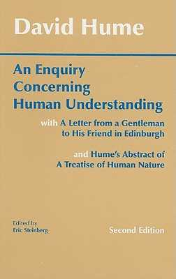 An Enquiry Concerning Human Understanding: With Hume's Abstract of a Treatise of Human Nature and a Letter from a Gentleman to His Friend in Edinburgh - Hume, David, and Steinberg, Eric (Editor)