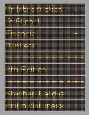 An Introduction to Global Financial Markets - Valdez, Stephen, and Molyneux, Philip