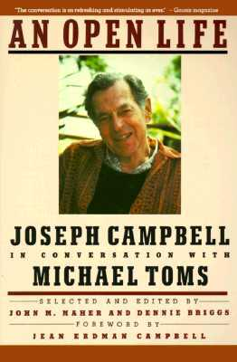 An Open Life: Joseph Campbell in Conversation with Michael Toms - Toms, Michael