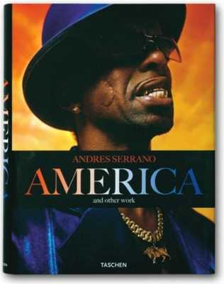 Andres Serrano America: And Other Work - Serrano, Andres (Photographer), and Ault, Julie (Contributions by), and Hanson, Dian (Contributions by)