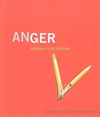 Anger: Minding Your Passion - Bondi, Roberta C (Contributions by), and Groff, Kent Ira (Contributions by), and Hanh, Thich Nhat (Contributions by)