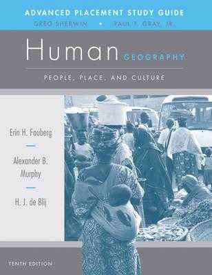 AP Study Guide to accompany Human Geography: People, Place, and Culture - Gray, Paul, and Sherwin, Gregory M., and Fouberg, Erin H.