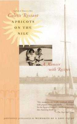 Apricots on the Nile: A Memoir with Recipes - Rossant, Colette