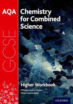 AQA GCSE Chemistry for Combined Science (Trilogy) Workbook: Higher - Ryan, Lawrie (Series edited by), and Hulme, Philippa Gardom