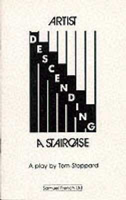 Artist Descending a Staircase - Stoppard, Tom