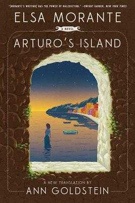 Arturo's Island - Morante, Elsa, and Goldstein, Ann (Translated by)