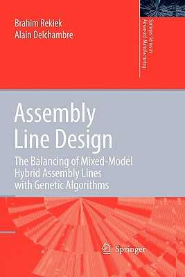 Assembly Line Design: The Balancing of Mixed-Model Hybrid Assembly Lines with Genetic Algorithms - Rekiek, Brahim, and Delchambre, Alain