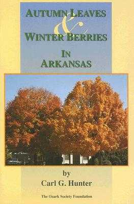 Autumn Leaves & Winter Berries in Arkansas - Hunter, Carl G