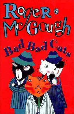 Bad, Bad Cats - McGough, Roger