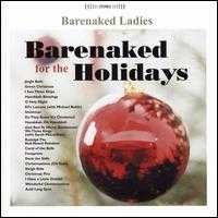 Barenaked for the Holidays - Barenaked Ladies
