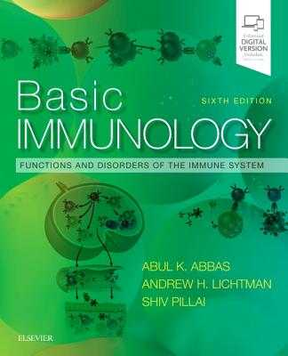 Basic Immunology: Functions and Disorders of the Immune System - Abbas, Abul K., and Lichtman, Andrew H., and Pillai, Shiv